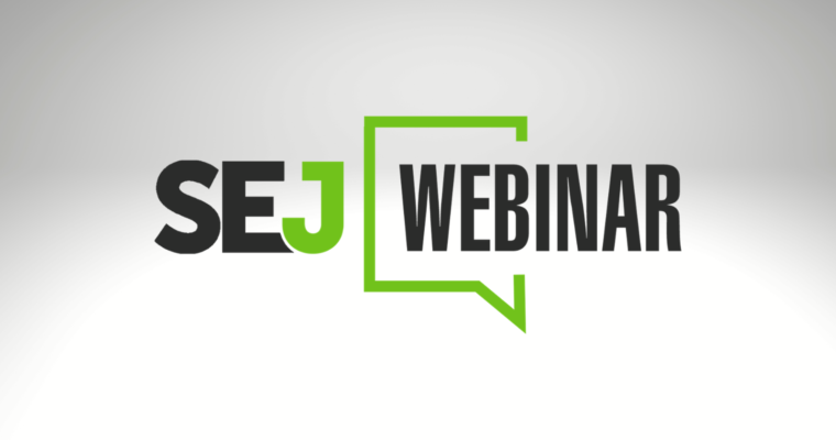 5 SEJ Webinars That Taught Me Something New
