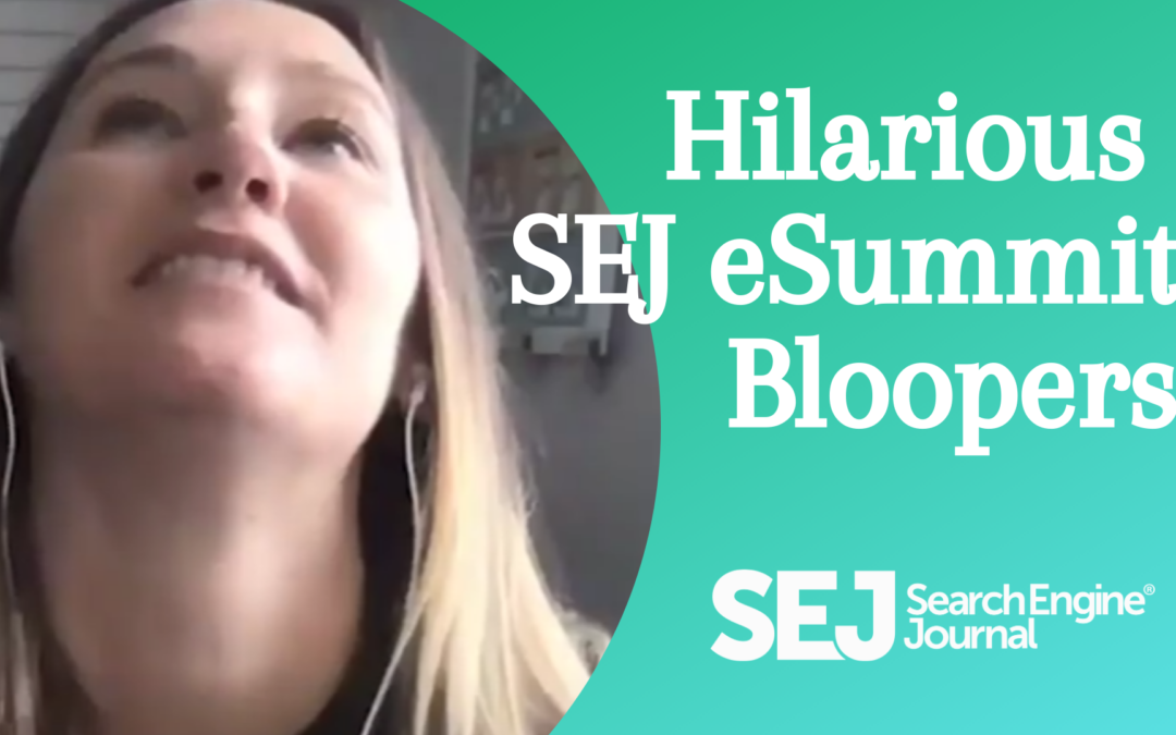 Hilarious SEJ eSummit Bloopers (Including Me)!!